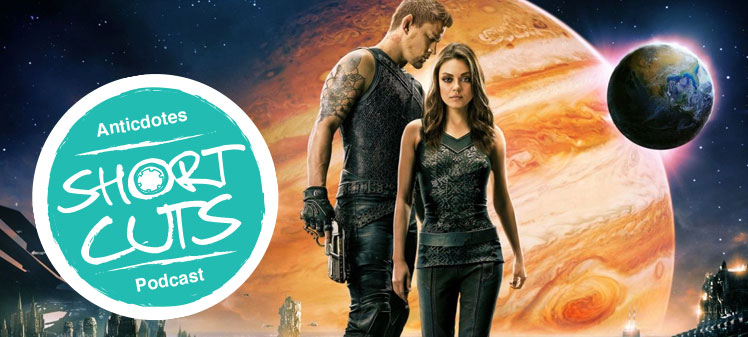 Anticdotes Shortcuts Jupiter Ascending Review
